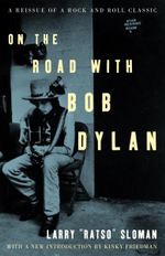 On the Road with Bob Dylan - Larry Ratso Sloman