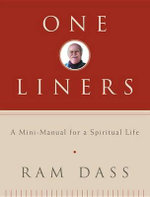 One-Liners : A Mini-Manual for a Spiritual Life - Ram Dass
