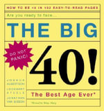 The Big 40! : Are You Ready to Face . . .the Best Age Ever - Lockhart Steele