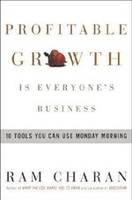 Profitable Growth is Everyo : 10 Tools You Can Use Monday Morning - Ram Charan
