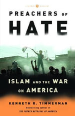 Preachers of Hate : Islam and the War on America - Kenneth R. Timmerman