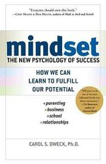 Mindset : The New Psychology of Success - Carol S Dweck