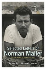 Selected Letters of Norman Mailer - Norman Mailer