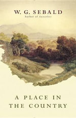 A Place in the Country - W G Sebald