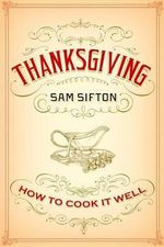 Thanksgiving : How to Cook It Well - Sam Sifton