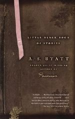 Little Black Book of Stories : Vintage International - A S Byatt