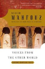 Voices from the Other World : Ancient Egyptian Tales - Naguib Mahfouz