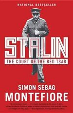 Stalin : The Court of the Red Tsar :  The Court of the Red Tsar - Simon Sebag Montefiore