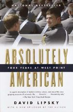 Absolutely American : Four Years at West Point - David Lipsky