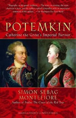 Potemkin : Catherine the Great's Imperial Partner - Simon Sebag Montefiore