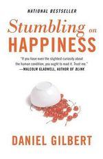 Stumbling on Happiness : Vintage - Daniel Gilbert