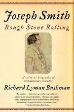 Joseph Smith : Rough Stone Rolling - Professor Richard Lyman Bushman