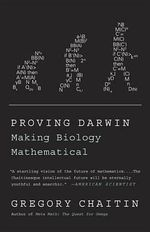 Proving Darwin : Making Biology Mathematical - Gregory Chaitin
