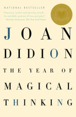 The Year of Magical Thinking : Vintage International - Joan Didion