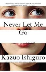 Never Let Me Go : Vintage International (Paperback) - Kazuo Ishiguro