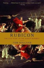 Rubicon : The Last Years of the Roman Republic - Tom Holland
