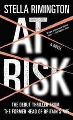 At Risk : Liz Carlyle Series : Book 1 - Stella Rimington