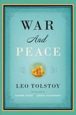 War and Peace : Vintage Classics - Count Leo Nikolayevich Tolstoy