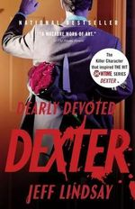Dearly Devoted Dexter : Vintage Crime/Black Lizard - Jeff Lindsay