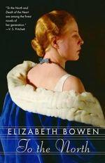 To the North - Professor Elizabeth Bowen