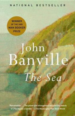 The Sea : A Man Booker Prize Winning Title - John Banville