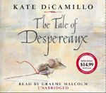 The Tale of Despereaux : Being the Story of a Mouse, a Princess, Some Soup and a Spool of Thread - Kate DiCamillo