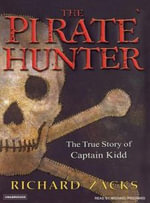 The Pirate Hunter : The True Story of Captain Kidd - Richard Zacks