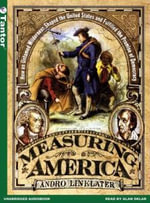 Measuring America : How the United States Was Shaped by the Greatest Land Sale in History - Andro Linklater