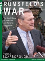 Rumsfeld's War : The Untold Story of America's Anti-Terrorist Commander - Rowan Scarborough