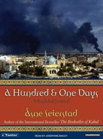 A Hundred and One Days : A Baghdad Journal - Asne Seierstad