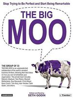 The Big Moo : Stop Trying to Be Perfect and Start Being Remarkable (AUDIO CD) :  Stop Trying to Be Perfect and Start Being Remarkable (AUDIO CD) - Seth Godin