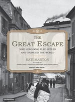 The Great Escape : Nine Jews Who Fled Hitler and Changed the World - Kati Marton