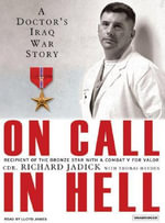 On Call in Hell : A Doctor's Iraq War Story - Richard Jadick