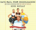 Hate Mail from Cheerleaders : And Other Adventures from the Life of Reilly - Rick Reilly