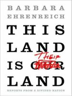 This Land is Their Land : Reports from a Divided Nation - Barbara Ehrenreich