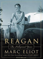 Reagan : The Hollywood Years - Marc Eliot
