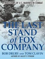Last Stand of Fox Company : A True Story of U.S. Marines in Combat - Bob Drury