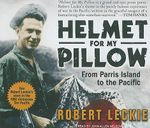 Helmet for My Pillow : From Parris Island to the Pacific - Robert Leckie
