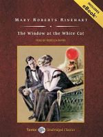 The Window at the White Cat : Includes Ebook - Mary Roberts Rinehart