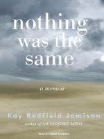 Nothing Was the Same : A Memoir - Kay Redfield Jamison