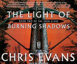 The Light of Burning Shadows - Chris Evans