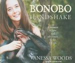 Bonobo Handshake : A Memoir of Love and Adventure in the Congo - Vanessa Woods