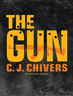 The Gun : The AK-47 and the Evolution of War - C. J. Chivers