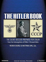 The Hitler Book : The Secret Dossier Prepared for Stalin from the Interrogations of Hitler's Personal Aides - Henrik Eberle