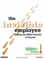 Invisible Employee : Realizing the Hidden Potential In Everyone - Adrian Gostick
