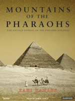 Mountains of the Pharaohs : The Untold Story of the Pyramid Builders - Zahi A. Hawass