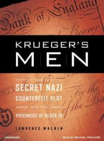 Krueger's Men : The Secret Nazi Counterfeit Plot and the Prisoners of Block 19 - Lawrence Malkin