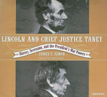 Lincoln and Chief Justice Taney : Slavery, Seccession and the President's War Powers - James F. Simon