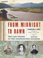 From Midnight to Dawn : The Last Tracks of the Underground Railroad - Jacqueline L. Tobin