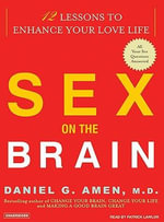 Sex on the Brain : 12 Lessons to Enhance Your Love Life - Daniel G. Amen